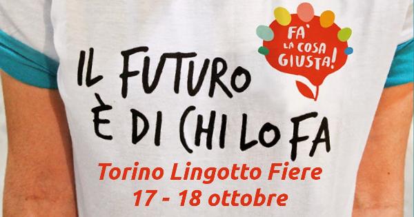 Fa' la cosa giusta - Torino - 17 e 18 ottobre 2015